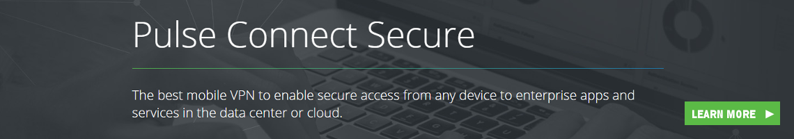 Pulse Connect Secure - Secure Access starts with an awesome mobile VPN